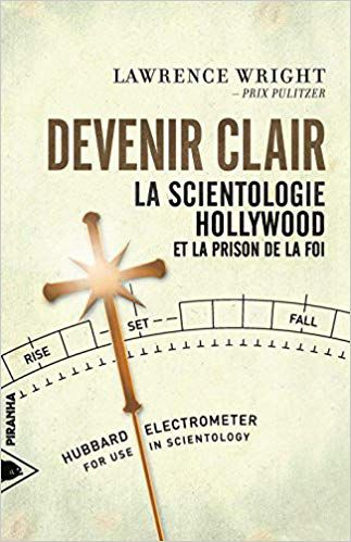Devenir clair - La Scientologie, Hollywood et la prison de la foi (Français).