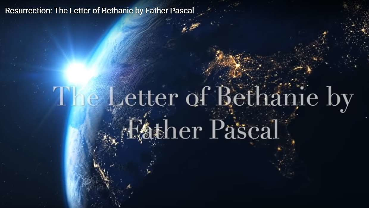 Resurrection: The Letter of Bethanie by Father Pascal