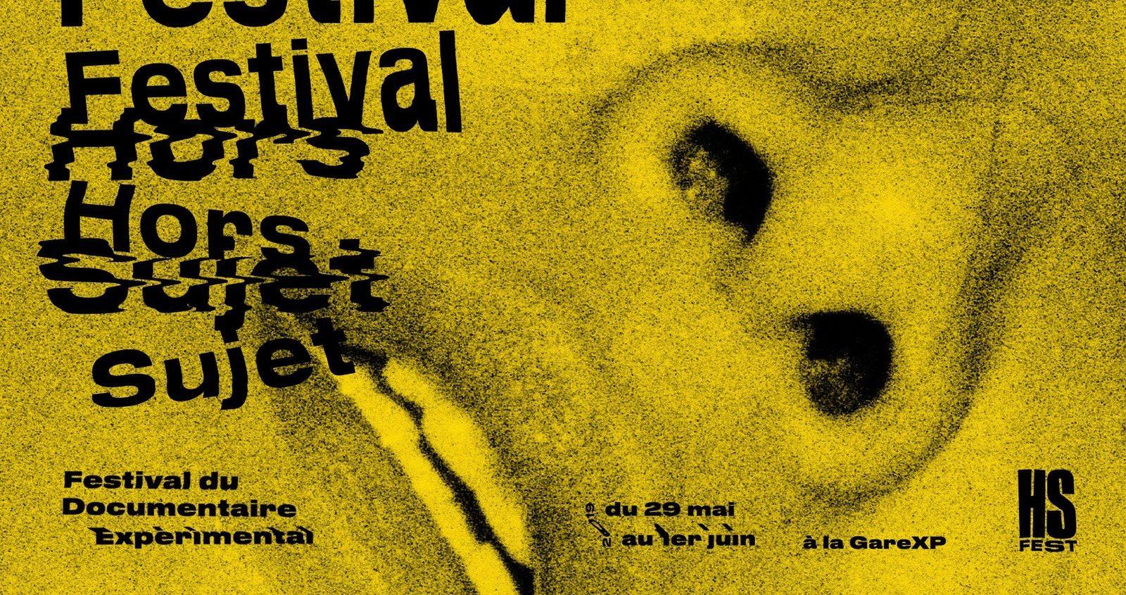 """HS Fest - Festival du documentaire eXPérimental """"Hors Sujet"""""""