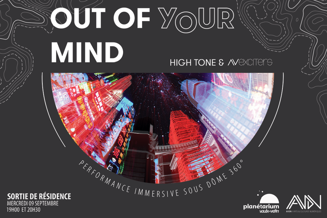 SORTIE DE RÉSIDENCE — OUT OF YOUR MIND DE HIGH TONE & AV EXCITERS