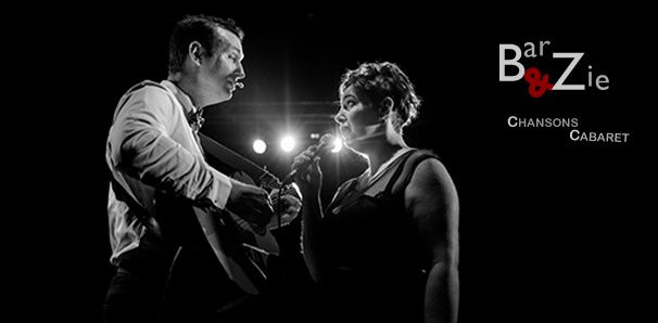 CONCERT ** BAR & ZIE ** DUO CABARET ** NANCY - Vendredi 5 Octobre 2018 à partir de 20h00 ...