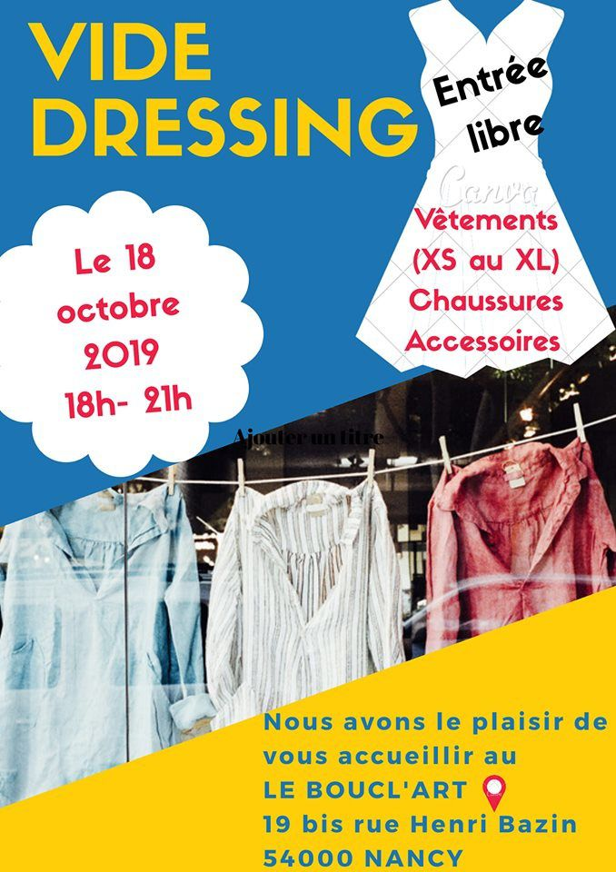 VIDE DRESSING A NANCY ! Vendredi 18 Octobre 2019 de 18h00 à 21h00 ...