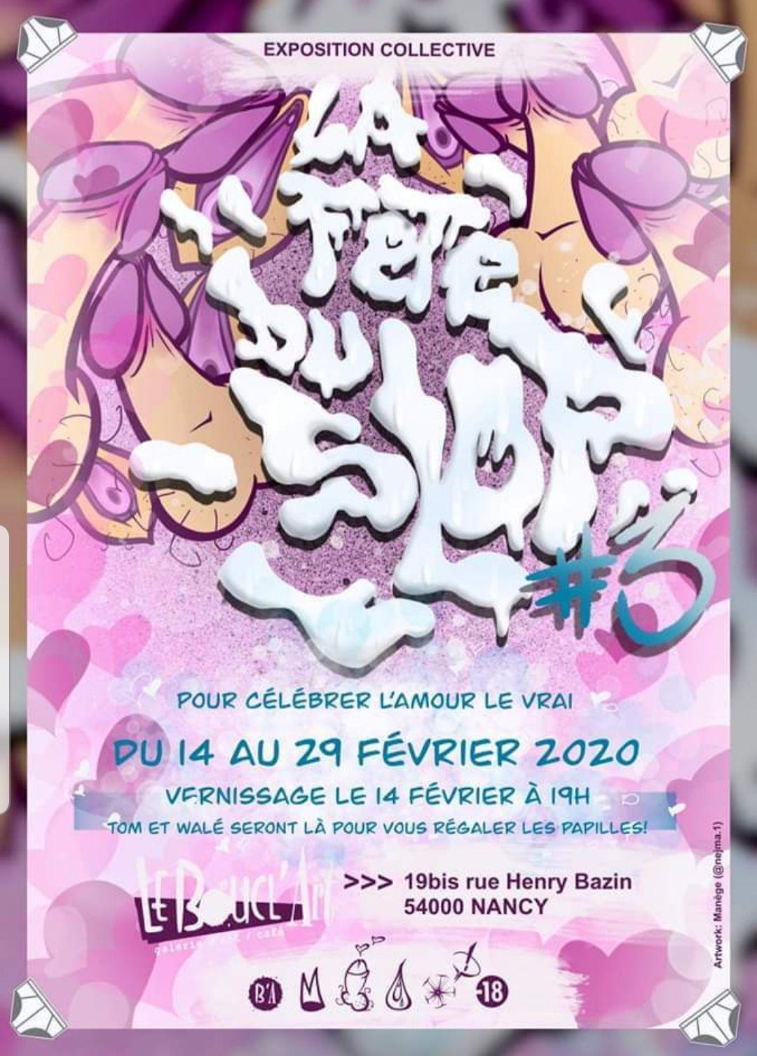 VERNISSAGE DE L'EXPOSITION COLLECTIVE LA FÊTE DU SLOP #3 ! Vendredi 14 Février 2020 à Partir de 19h00 !