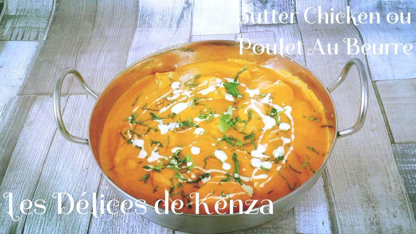 La Recette Indienne du Butter Chicken ou Poulet Au Beurre ou Poulet Makhani ( Vidéo )