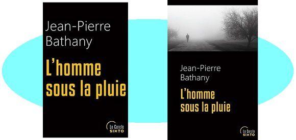 Jean-Pierre Bathany: L'homme sous la pluie (Éd.Sixto, coll.Le Cercle, 2016)