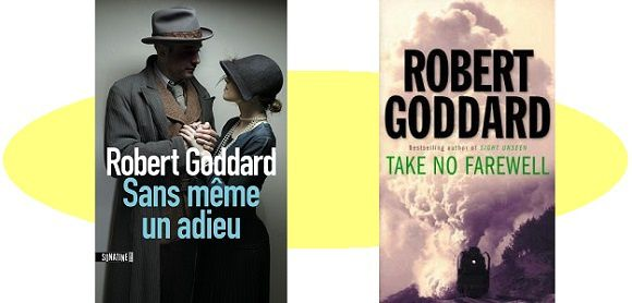 Robert Goddard: Sans même un adieu (Sonatine Éd., 2016)