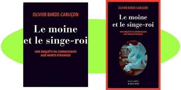 Olivier Barde-Cabuçon: Le moine et le singe-roi (Actes noirs, 2017)