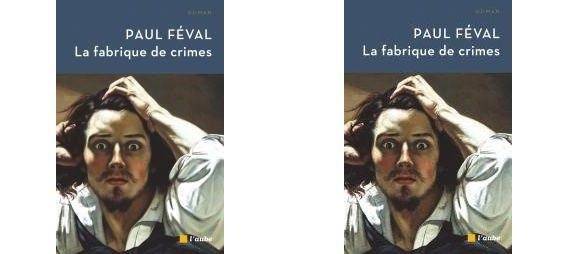 Coup de coeur - Paul Féval : La fabrique de crimes