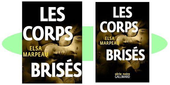 Elsa Marpeau: Les corps brisés (Série Noire, 2017)