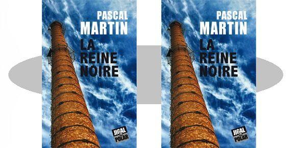 Pascal Martin: La Reine Noire (Éd.Jigal, 2017)