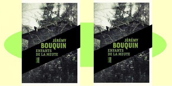 Jérémy Bouquin: Enfants de la Meute (Rouergue Noir, 2017)
