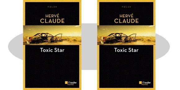 Hervé Claude: Toxic star (Éd.L'Aube noire, 2018)