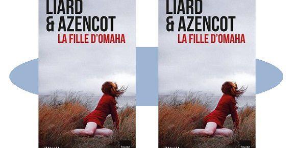 A.Liard-D.Azencot: La fille d'Omaha (Toucan Noir, 2018)