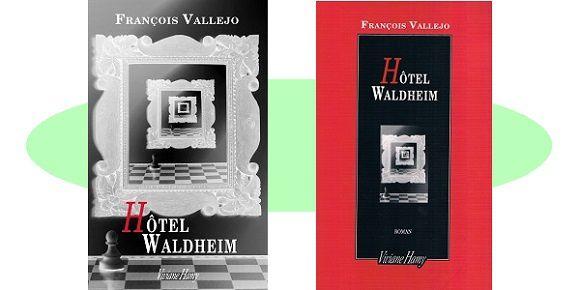 François Vallejo: Hôtel Waldheim (Éd.Viviane Hamy, 2018)
