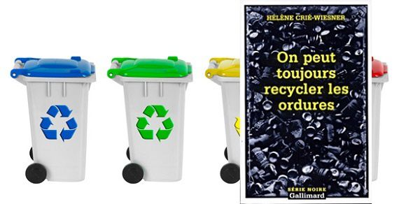 Hélène Crié-Wiesner: On peut toujours recycler les ordures (Série Noire, 2002)