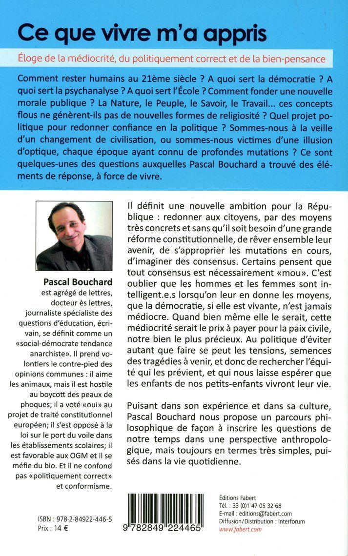 """""""Ce que vivre m'a appris"""" Pascal BOUCHARD"""