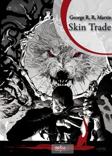 George R.R. Martin, Skin Trade, Éditions ActuSF, collection Perles d'Épice, 6 décembre 2019