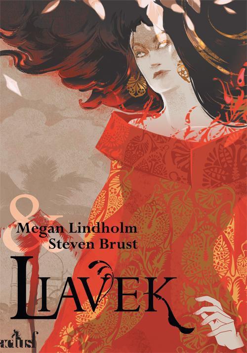 Liavek, Megan Linholm, Steven Brust et Gregory Frost, Éditions ActuSF, collection Perles d'Épice, 3 juillet 2020