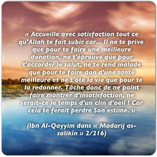 Accueille avec satisfaction tout ce qu'Allah te fait subir...