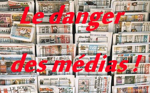 Le danger des médias !