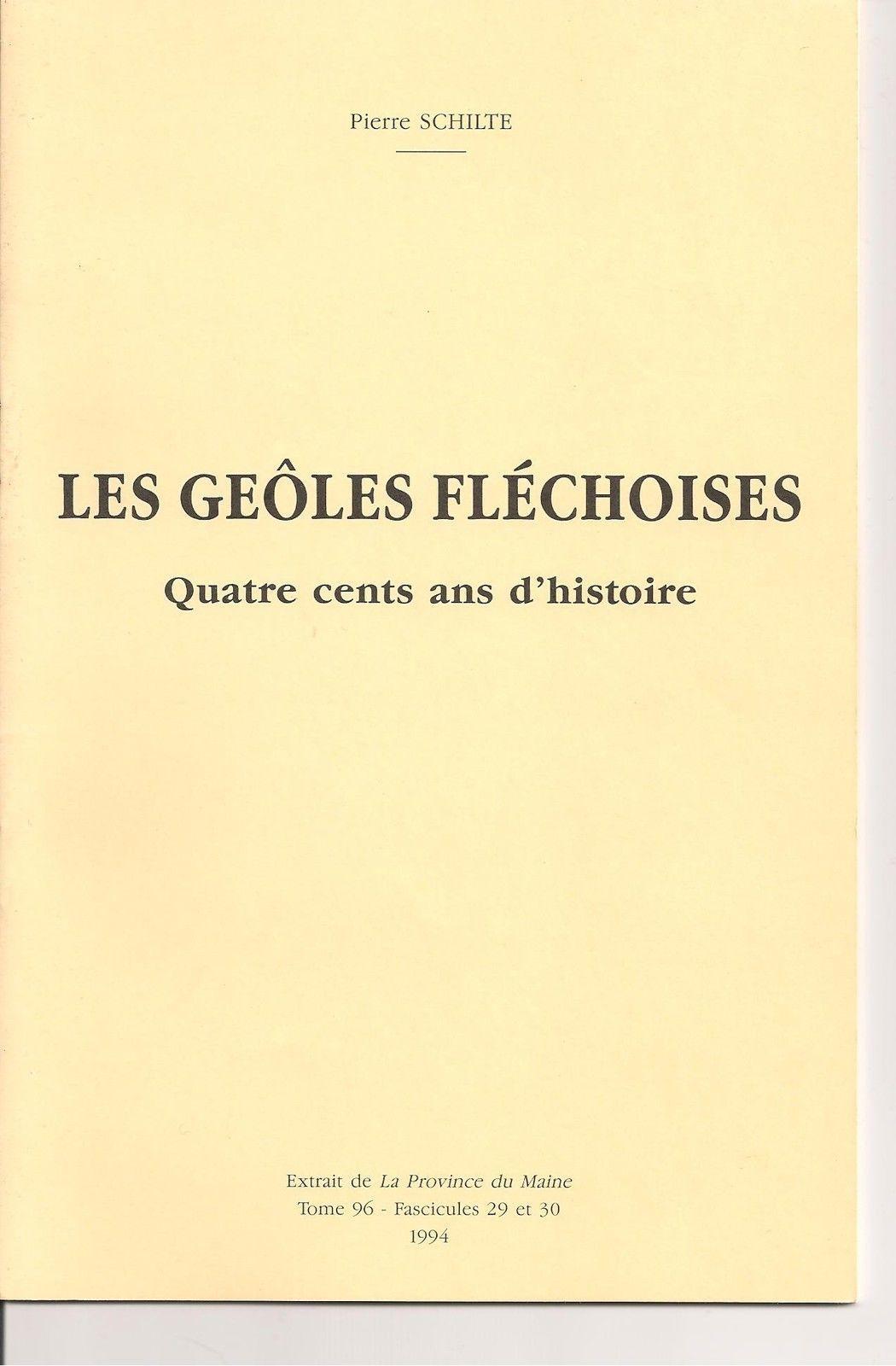 Les geôles fléchoises : Quatre cents ans d'histoire / Pierre Schilte - Auteur(s) : Schilte, Pierre. Auteur Date(s) : 1994 Langue(s) : français Pays : France Editeur(s) :Le Mans : Société des archives historiques du Cogner, 1994