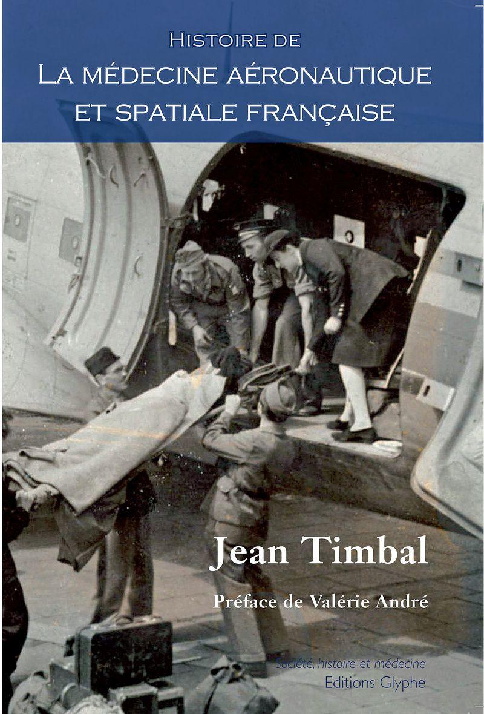 Jean TIMBAL Préface  de Valérie André grand'Croix de la Légion d'Honneur Postface de Claudie Haigneré spationaute, ancien ministre. Editions Glyphe Paris 2009, 406 p.