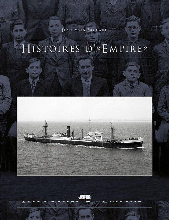 "Histoire d'""Empire"" - L'histoire des 20 cargos type Empire ..."