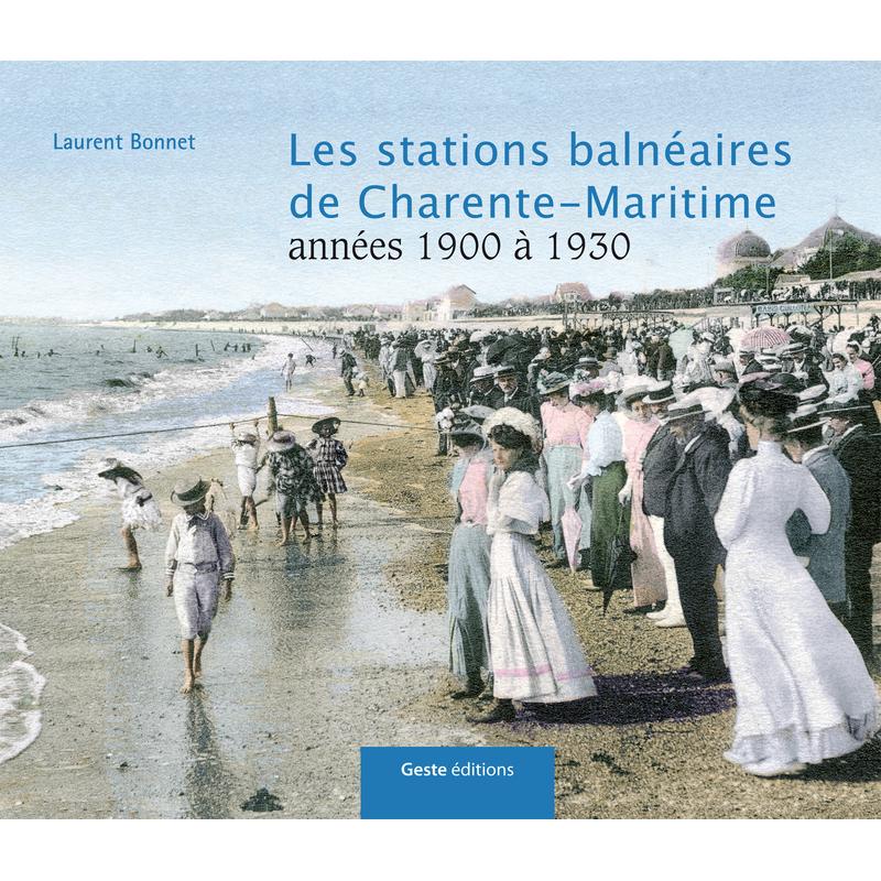 Les stations balnéaires de Charente-Maritime, du XIXe siècle à nos jours