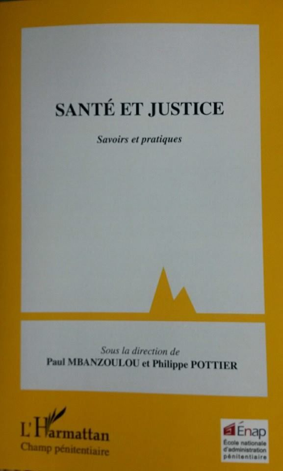 L'ouvrage des Actes du colloque Santé et Justice, organisé à l'ENAP