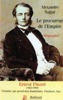 Le Procureur de l'Empire Ernest Pinard (1822-1909) par Alexandre Najjar