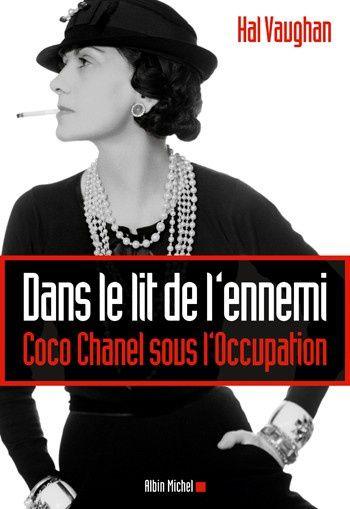 Dans le lit de l'ennemi - Coco Chanel sous l'Occupation