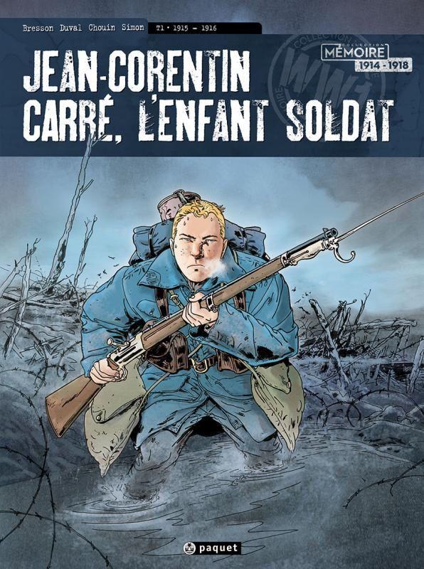 Jean-Corentin Carré, l'enfant soldat  1914-1916