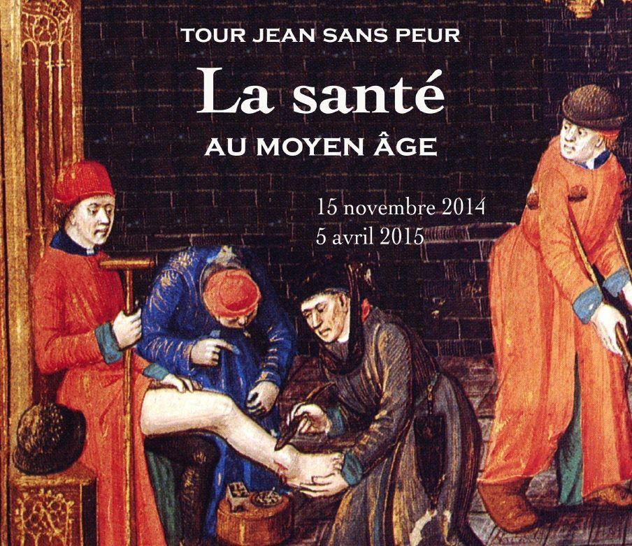 La santé au Moyen Age : exposition à la Tour Jean sans Peur