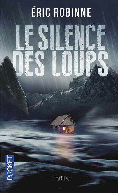 Le silence des loups - Eric Robinne