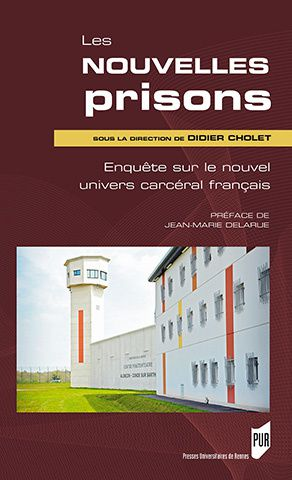 Les nouvelles prisons - Enquête sur le nouvel univers carcéral français