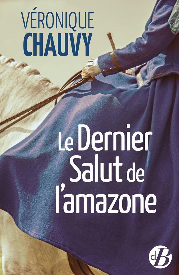 """""""Le Dernier Salut de l'amazone """"de Véronique Chauvy"""