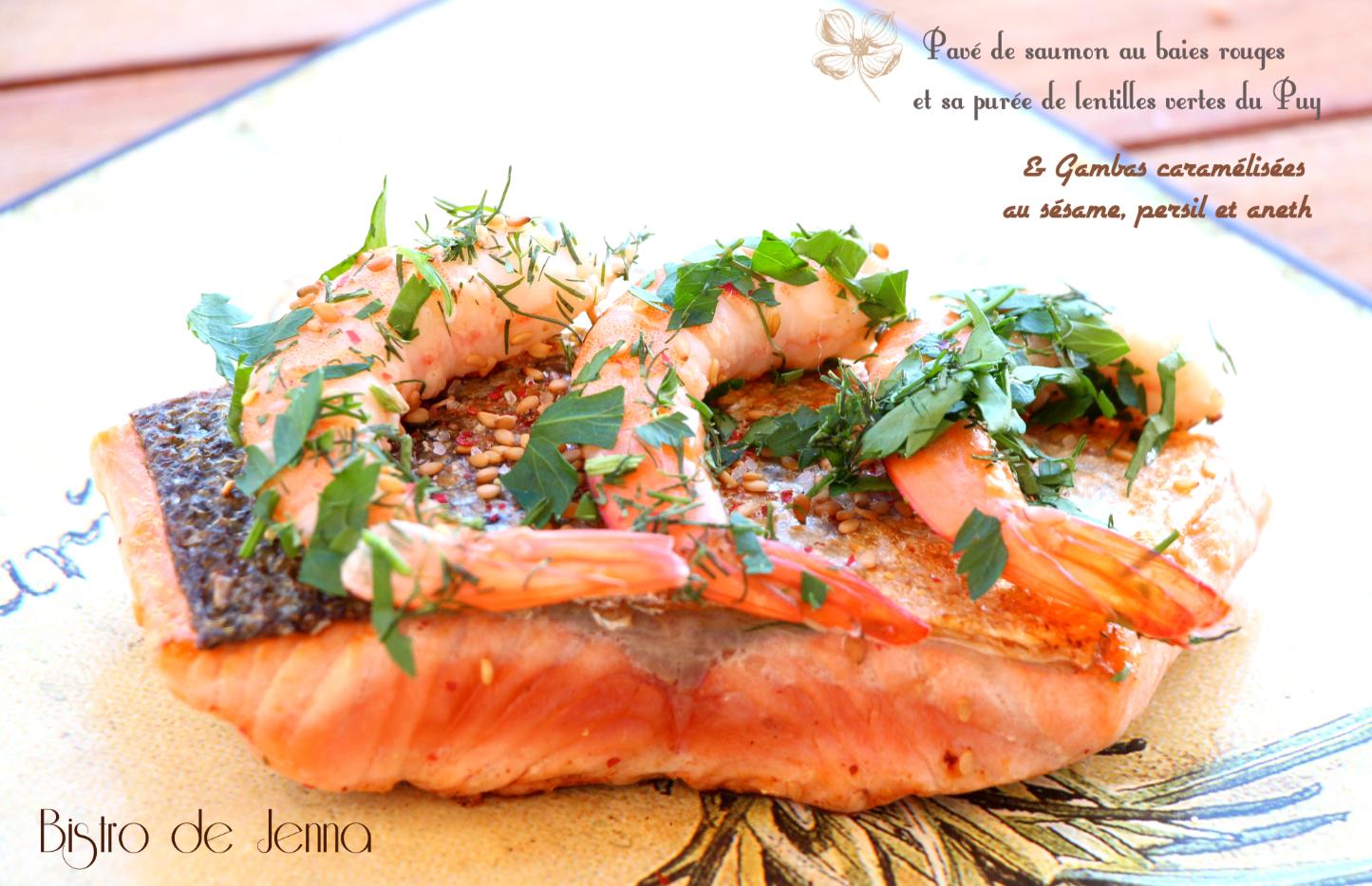 Pavé de saumon au baies rouges et sa purée de lentilles vertes du Puy & Gambas caramélisées au sésame, persil et aneth