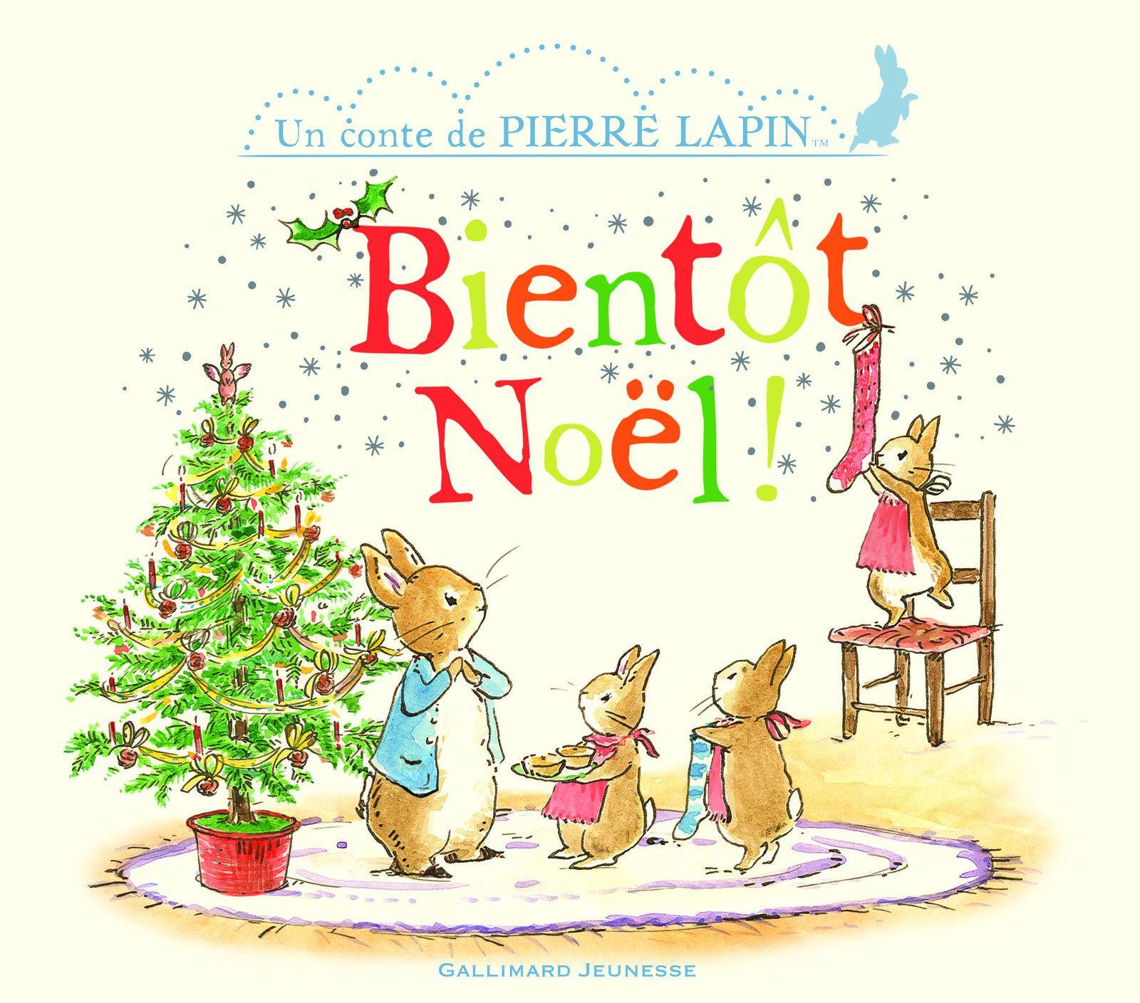 Bientôt Noël ! : Un conte de Pierre Lapin