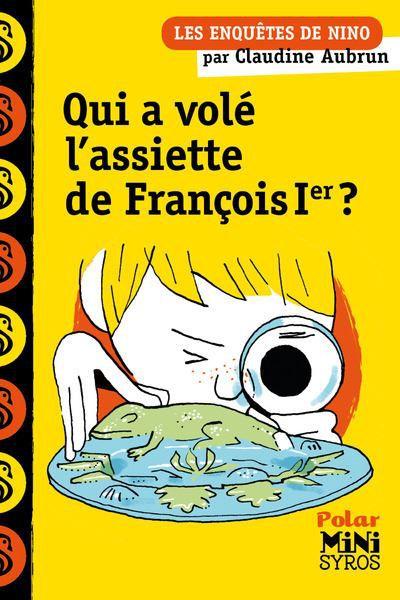 Qui a volé l'assiette de François Ier ?