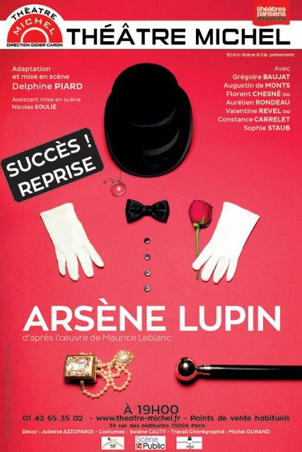 "REPRISE DE LA PIECE ""ARSENE LUPIN"" AU THEATRE MICHEL, à PARIS"