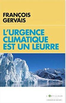"""""""L'urgence climatique est un leurre"""" par François Gervais"""