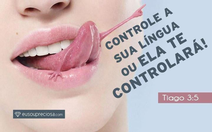 Contrôle ta langue, sinon elle te controlera. Jacques 3:5