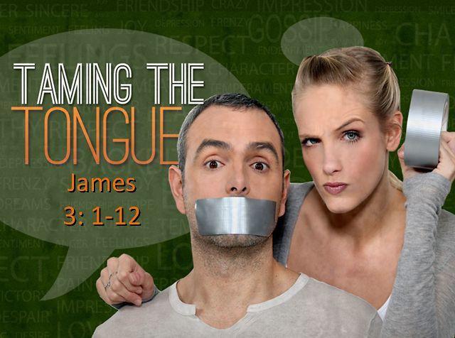 Apprivoise ta langue. Jacques 3:1-12