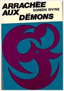 Témoignages : Arrachée aux démons (Doreen Irvine)