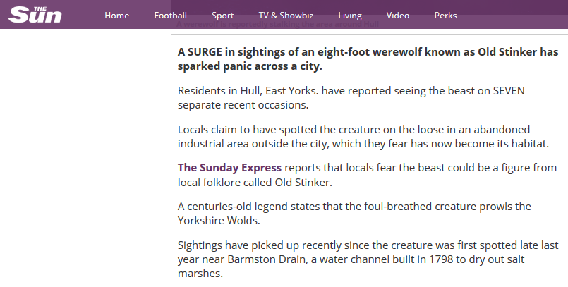 http://www.thesun.co.uk/sol/homepage/features/7151649/Sightings-of-eight-foot-werewolf-known-as-Old-Stinker-spark-panic-across-city.html