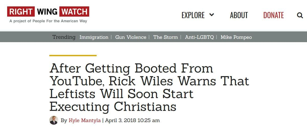 http://www.rightwingwatch.org/post/after-getting-booted-from-youtube-rick-wiles-warns-that-leftists-will-soon-start-executing-christians/