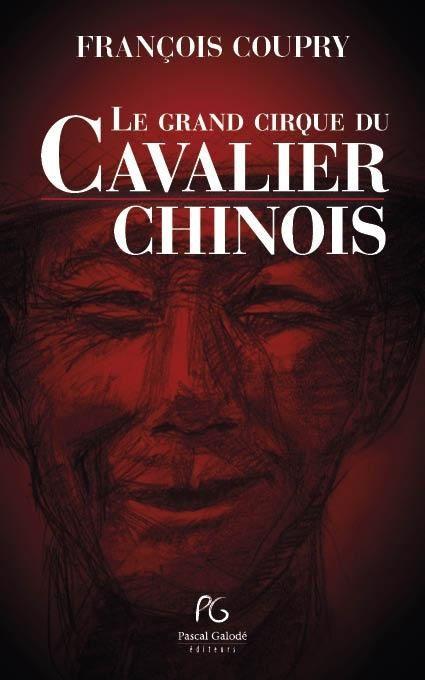 Le grand cirque du Cavalier chinois François Coupry