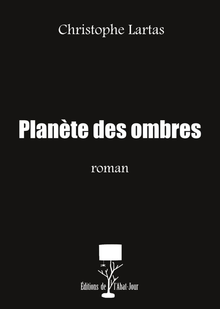 Planète des ombres Christophe  Lartas