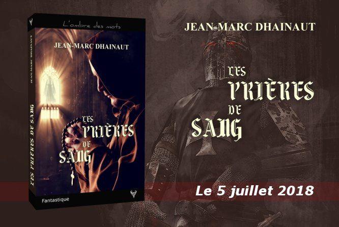 Les Prières de sang thriller fantastique de Jean-Marc Dhainaut.