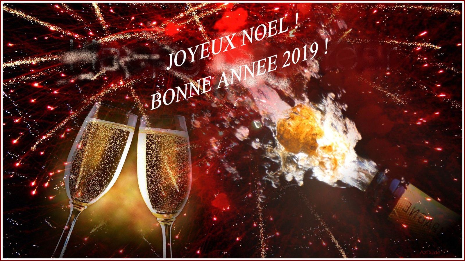315- C'est la fin de l'année 2018, Bonnes fêtes de Noël et Saint-Sylvestre, Meilleurs voeux à Tous pour 2019